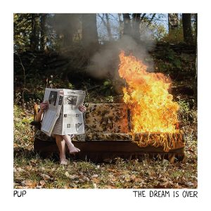PUP - The Dream is Over