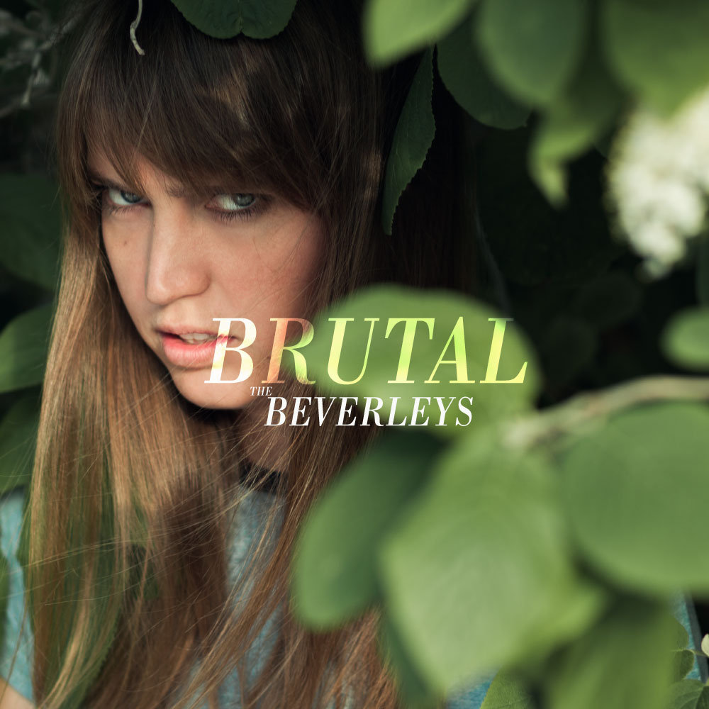 The Beverleys, Brutal