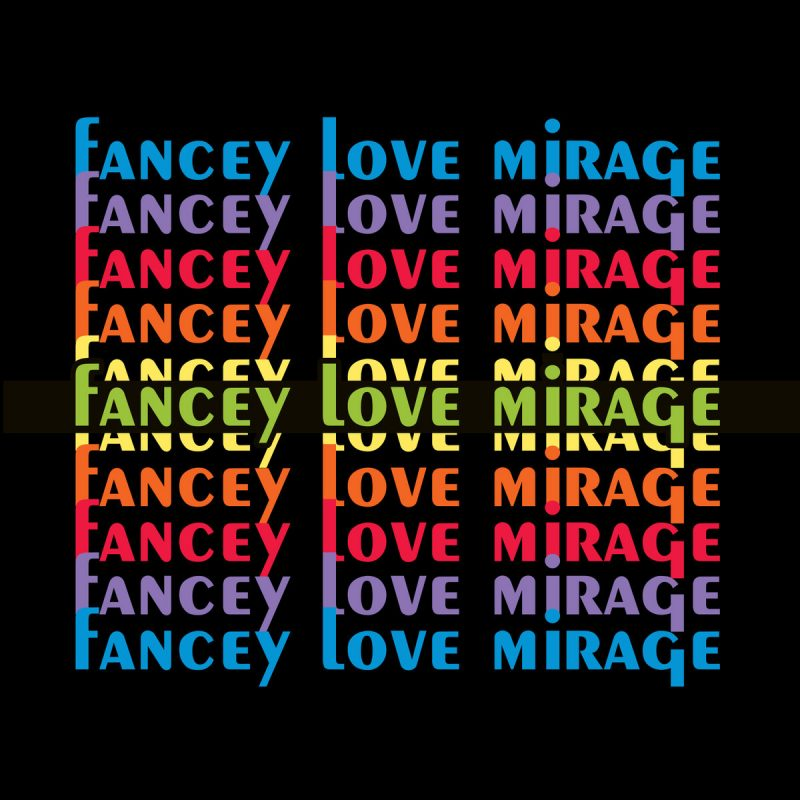 Fancey, Love Mirage