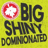 Episode 04: The Big Shiny DOMINIONATED Podcast