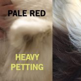 Pale Red, Heavy Petting