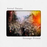 Astral Swans, Strange Prison